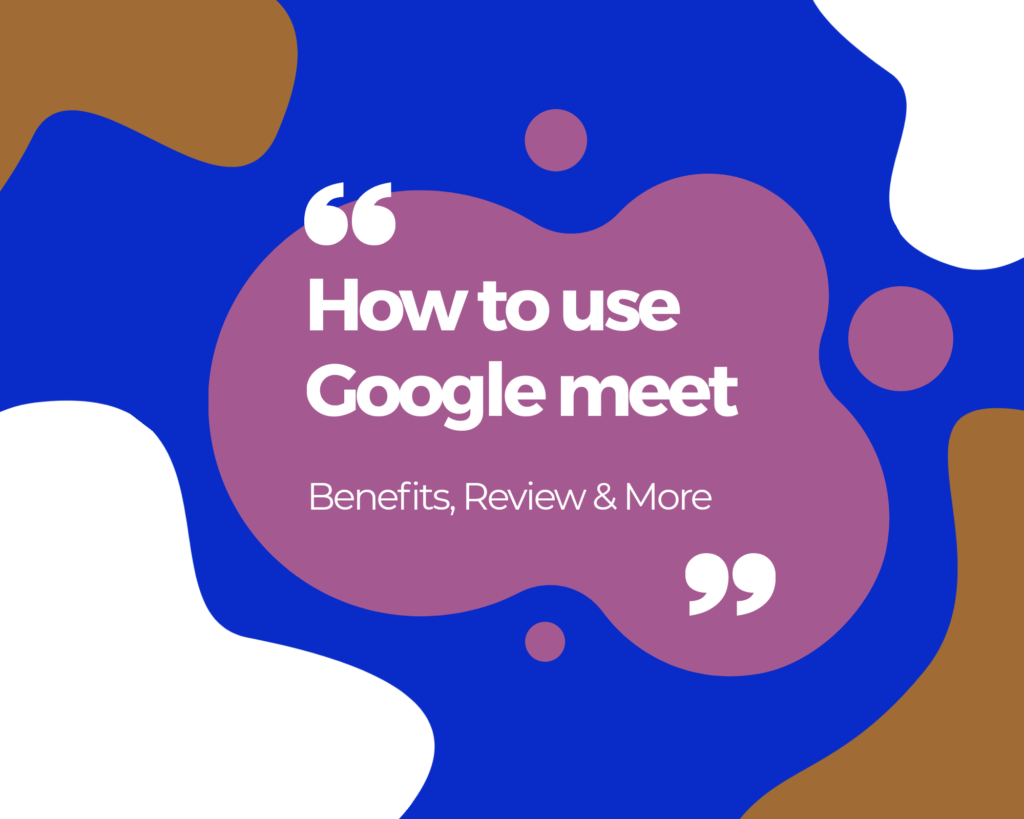 how to use google meet - what is google meet