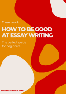 how to be good at essay writing - 5 best tips for beginners